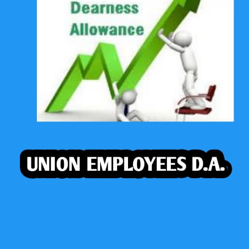 UNION EMPLOYEES PENSIONERS DEARNESS ALLOWANCE