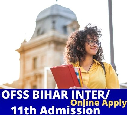 OFSS BIHAR INTER 11th ADMISSION 2020 online Apply, Date