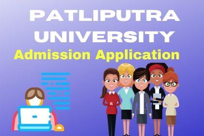 PATLIPUTRA UNIVERSITY ADMISSION 2020