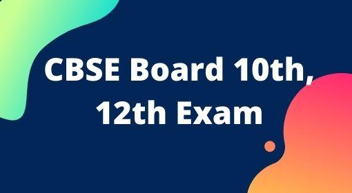 CBSE 10th, 12th EXAM DATE , CBSE Board10th 12th Exam fom