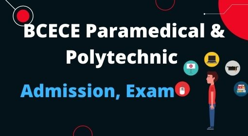 BCECE PARAMEDICAL POLYTECHNIC ENTRANCE exam date 2020
