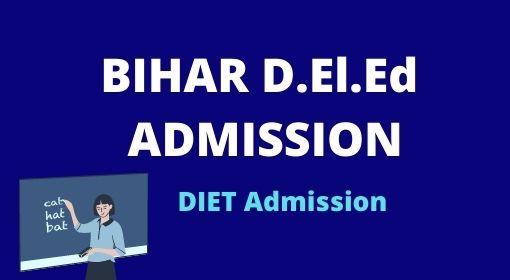 Bihar D.El.Ed Admission Online apply, merit list