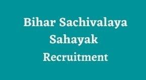 Bihar Sachivalaya Sahayak Vacancy 2021|BSSC Secretariat Recruitment