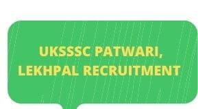 UKSSSC PATWARI RECRUITMENT 2021 | Uttrakhand PATWARI, Lekhpal Vacancy 2021