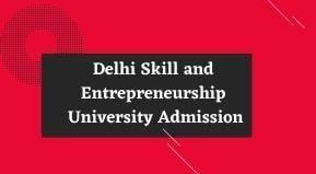 Delhi Skill and Entrepreneurship University Admission 2021   DSEU Admission form 2021-22